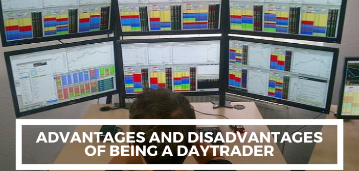Advantages and disadvantages of daytrading